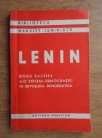 Vladimir Ilici Lenin - Doua tactici ale social-democratiei in revolutia democratica