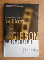 William Gibson - All tomorrows parties