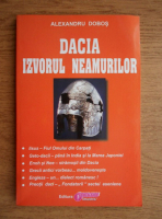 Alexandru Dobos - Dacia. Izvorul neamurilor