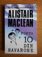 Anticariat: Alistair MacLean - Forta 10 din Navarone