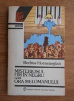 Anticariat: Bedros Horasangian - Misteriosul om in negru sau ora melomanului