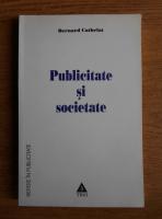 Anticariat: Bernard Cathelat - Publicitate si societate