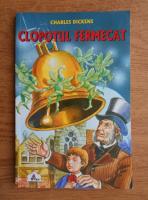 Anticariat: Charles Dickens - Clopotelul fermecat