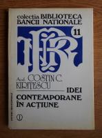 Anticariat: Costin C. Kiritescu - Idei contemporane in actiune