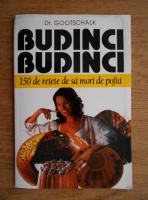 Anticariat: Dr. Gottschalk - Budinci, budinci. 150 de retete de sa mori de pofta