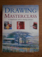 Drawing masterclass. A comprehensive guide to drawing techniques