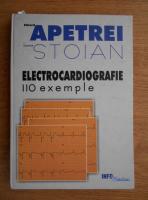 Eduard Apetrei - Electrocardiografie. 110 exemple