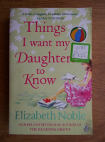 Elizabeth Noble - Things I want my daughter to know