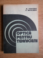 Anticariat: Emil I. Toader - Optica pentru tehnicieni