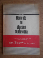 Anticariat: Eugen Radu - Elemente de algebra superioara