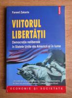 Anticariat: Fareed Zakaria - Viitorul libertatii