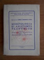 Gabriela Serbanescu Jitariu - Morfologia si anatomia plantelor. Citologie si histologie