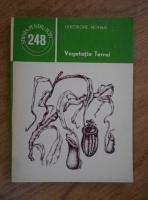 Anticariat: Gheorghe Mohan - Vegetatia Terrei