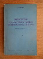 I. P. Jerebtov - Introducere in radiotehnica undelor decimetrice si centimetrice