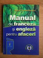 Anticariat: Ileana Constantinescu - Manual de franceza si engleza pentru afaceri