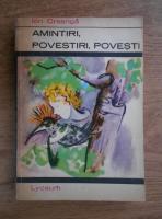 Anticariat: Ion Creanga - Amintiri, povestiri, povesti