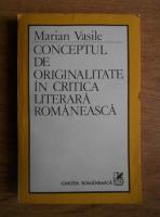 Marian Vasile - Conceptul de originalitate in critica literara romaneasca