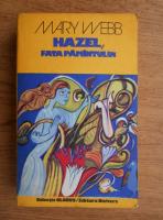 Anticariat: Mary Webb - Hazel, fata pamantului