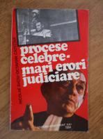 Nicolae Baciu - Procese celebre. Mari erori judiciare