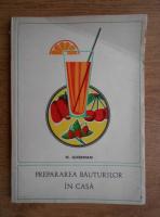 Anticariat: Nicolae Gherman - Prepararea bauturilor in casa