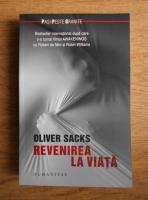 Oliver Sacks - Revenirea la viata
