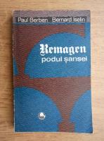 Anticariat: Paul Berben - Remagen. Podul sansei