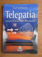 Paul Stefanescu - Telepatia cunoasterea paranormala si iluzionismul