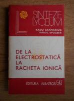 Anticariat: Radu Cramariuc - De la electrostatica la racheta ionica