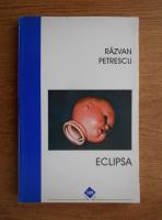 Anticariat: Razvan Petrescu - Eclipsa