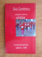 Silviu Dumitrescu - Alergam pentru sanatate