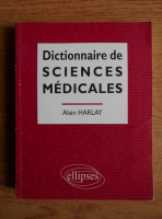 Anticariat: Alain Harlay - Dictionnaire de sciences medicales