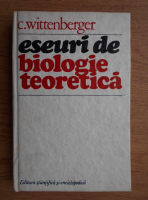 Anticariat: C. Wittenberger - Eseuri de biologie teoretica