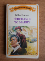 Celine Conway - Perchance to Marry