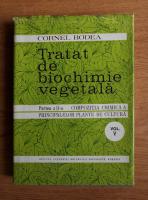 Anticariat: Cornel Bodea - Tratat de biochimie vegetala. Compozitia chimica a principalelor plante de cultura (volumul 5)