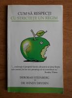 Anticariat: Deborah Steinberg - Cum sa respecti cu strictete un regim