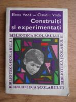 Anticariat: Elena Voda - Construiti si experimentati