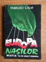 Anticariat: Fabrizio Calvi - Europa nasilor. Mafia ia cu asalt Europa