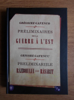 Grigore Gafencu - Preliminariile Razboiului din Rasarit (editie bilingva, romana si franceza)