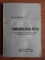 Ilie Danilov - Paremiologia rusa din perspectiva comunicativa, lingvistica si stilistica