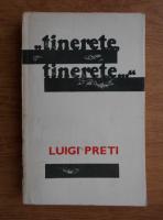 Anticariat: Luigi Preti - Tinerete, tinerete