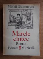 Mihail Diaconescu - Marele cantec