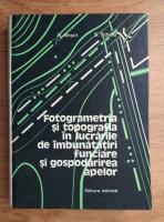 Anticariat: N. Negut - Fotogrametria si topografia in lucrarile de imbunatatiri funciare si gospodarirea apelor