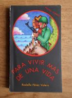 Rodolfo Perez Valero - Para vivir mas de una vida