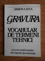 Anticariat: Simion A. Iuca - Gravura. Vocabular de termeni tehnici