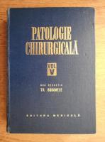 Th. Burghele - Patologie chirurgicala (volumul 5)