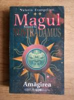 Valerio Evangelisti - Magul. Romanul lui Nostradamus (volumul 2)