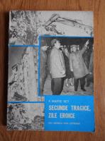 4 martie 1977. Secunde tragice, zile eroice. Din cronica unui cutremur