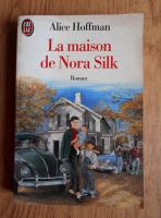 Anticariat: Alice Hoffman - La maison de Nora Silk