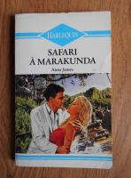 Anticariat: Anna James - Safari a Marakunda