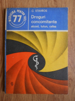 Anticariat: C. Stavros - Droguri concomitente. Alcool, tutun, cafea